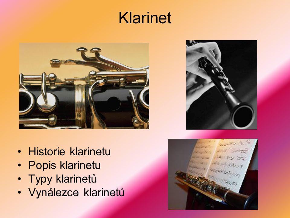 Klarinet Historie klarinetu Popis klarinetu Typy klarinetů