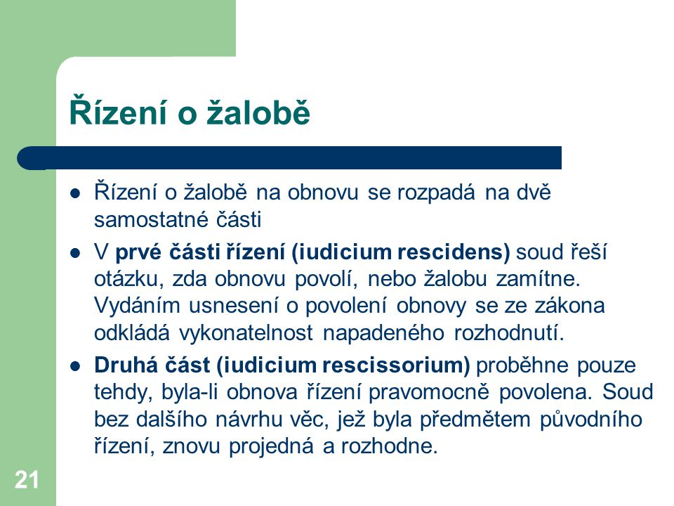 Řízení o žalobě Řízení o žalobě na obnovu se rozpadá na dvě samostatné části.