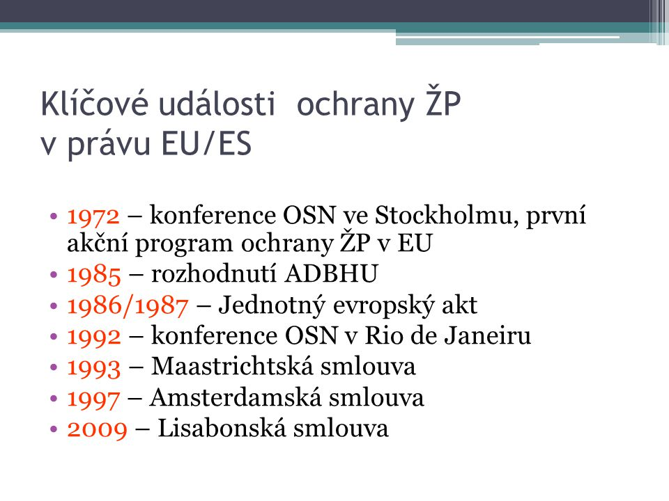 Klíčové události ochrany ŽP v právu EU/ES