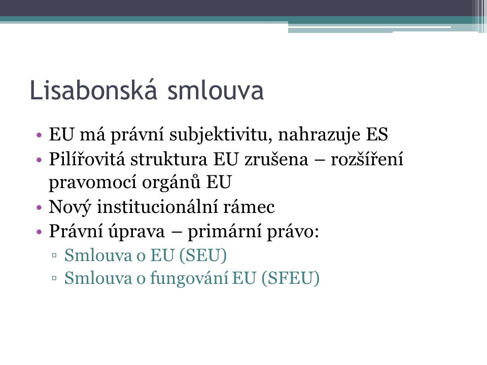 Lisabonská smlouva EU má právní subjektivitu, nahrazuje ES