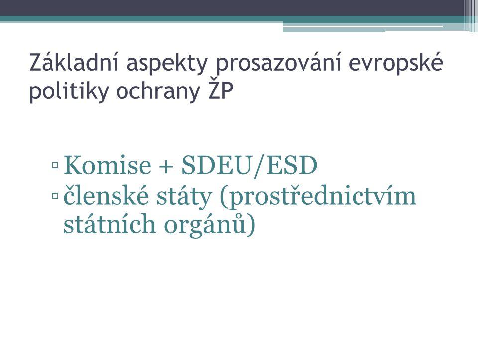 Základní aspekty prosazování evropské politiky ochrany ŽP