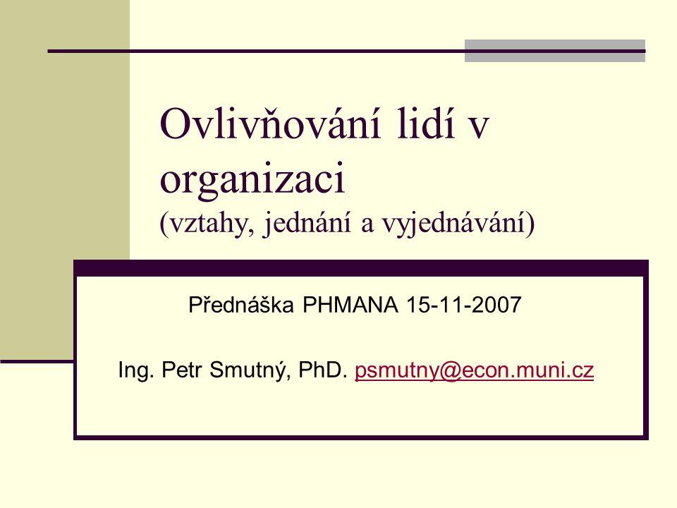 Ovlivňování lidí v organizaci (vztahy, jednání a vyjednávání)