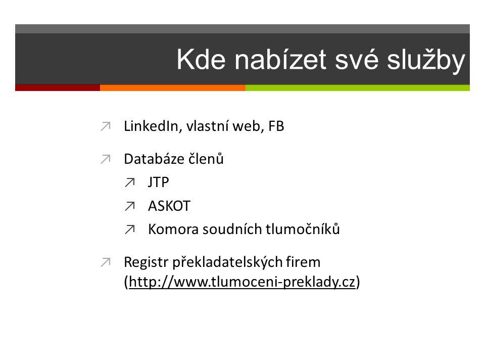 Kde nabízet své služby LinkedIn, vlastní web, FB Databáze členů JTP