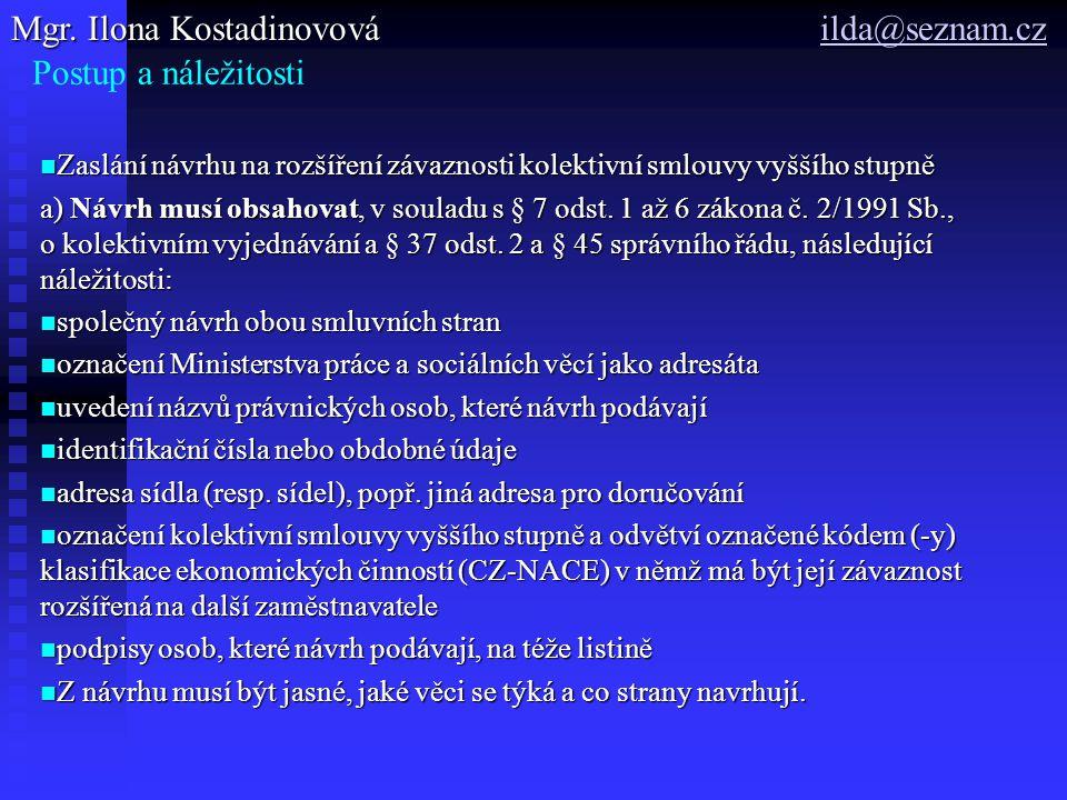 Mgr. Ilona Kostadinovová ilda@seznam.cz Postup a náležitosti