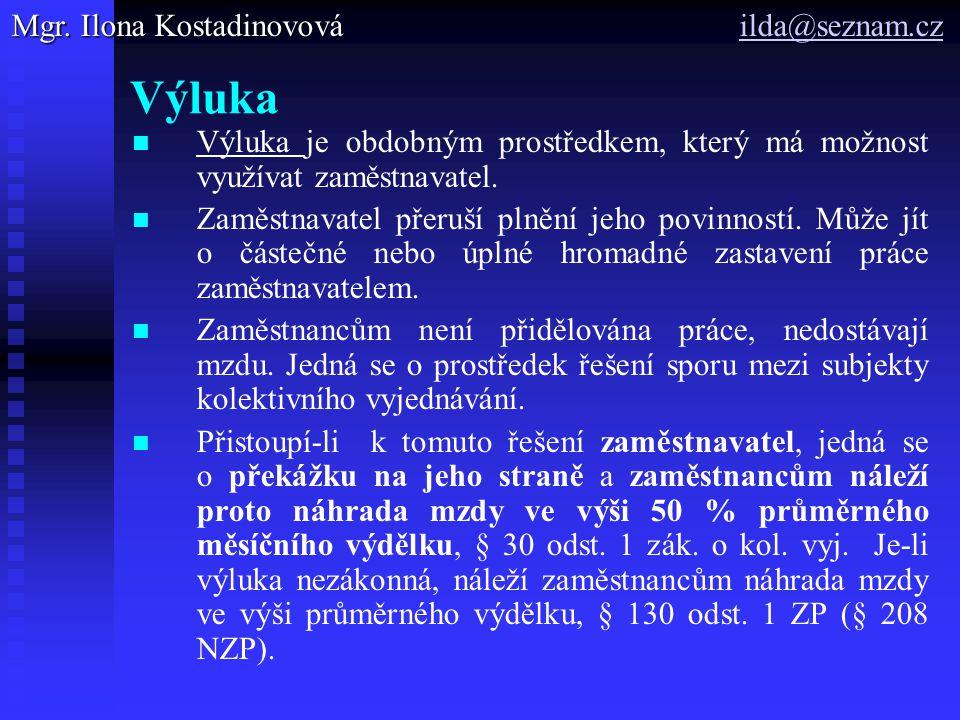 Výluka Mgr. Ilona Kostadinovová ilda@seznam.cz