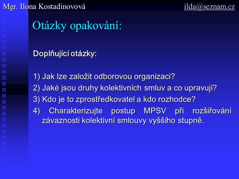 Otázky opakování: Mgr. Ilona Kostadinovová ilda@seznam.cz