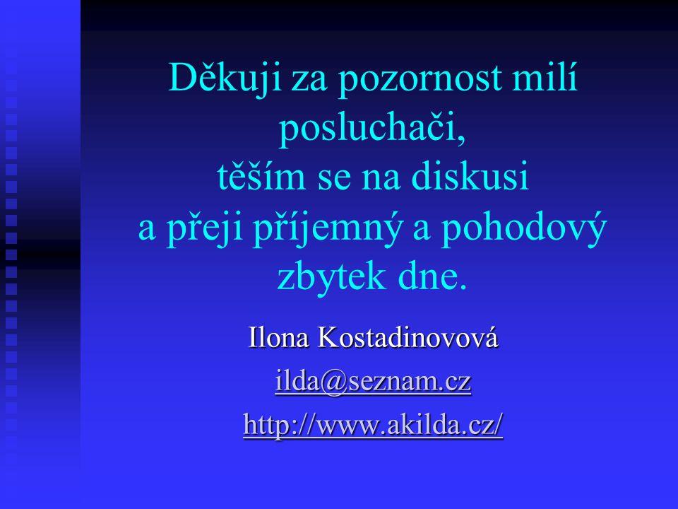 Ilona Kostadinovová ilda@seznam.cz http://www.akilda.cz/