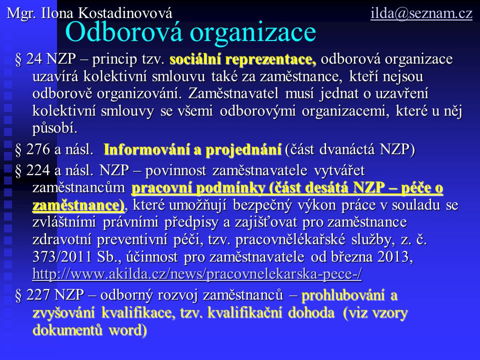 Odborová organizace Mgr. Ilona Kostadinovová ilda@seznam.cz