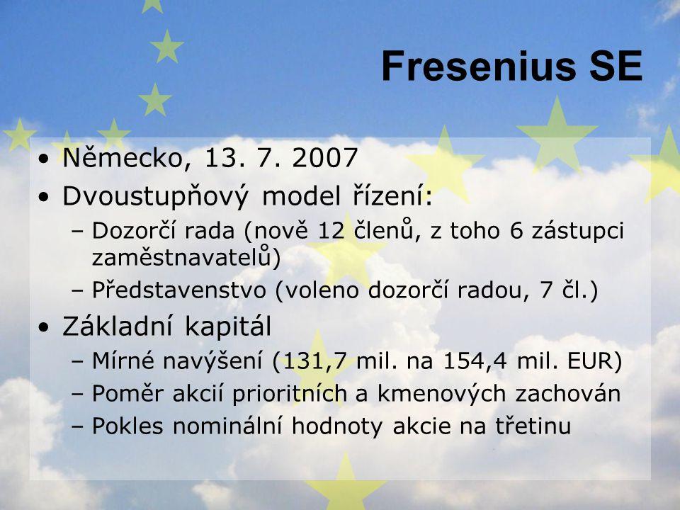 Fresenius SE Německo, 13. 7. 2007 Dvoustupňový model řízení: