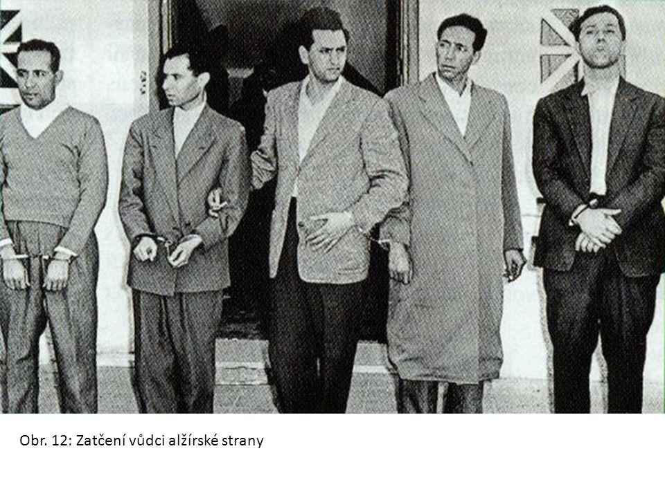 Obr. 12: Zatčení vůdci alžírské strany