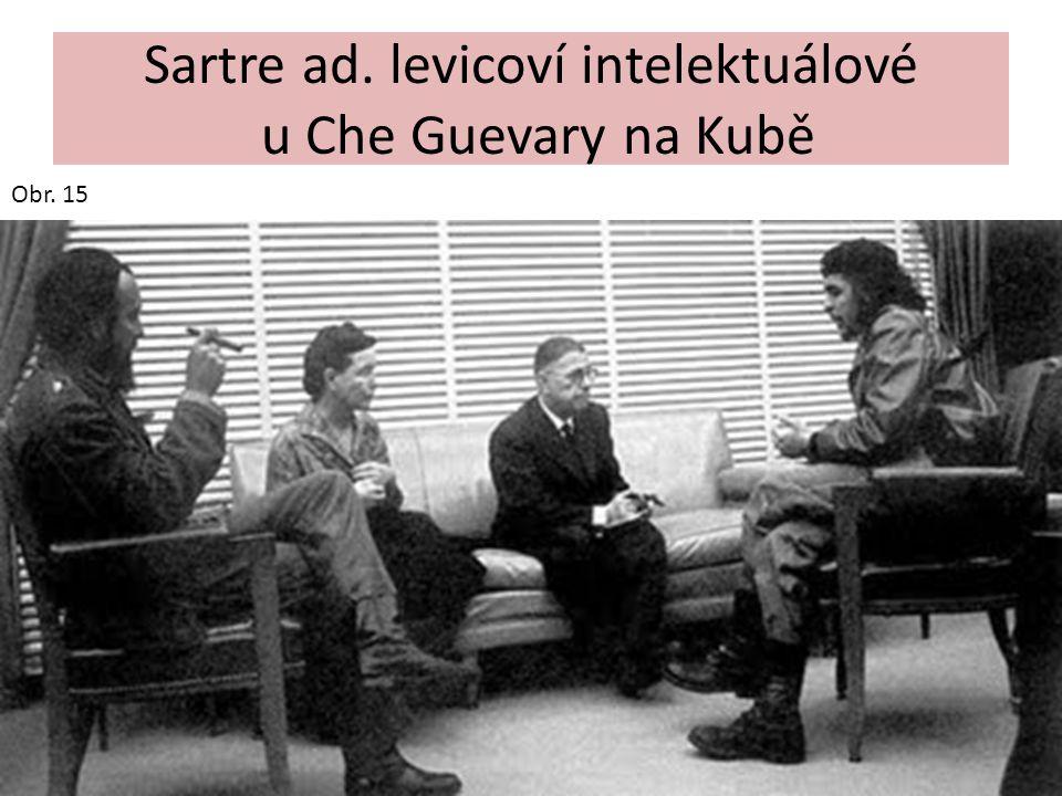 Sartre ad. levicoví intelektuálové u Che Guevary na Kubě