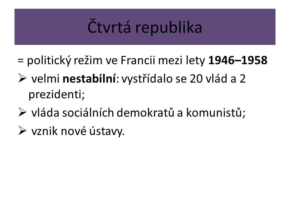 Čtvrtá republika = politický režim ve Francii mezi lety 1946–1958