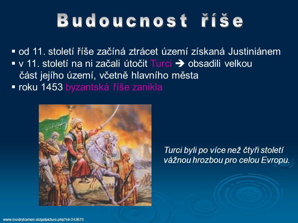 od 11. století říše začíná ztrácet území získaná Justiniánem