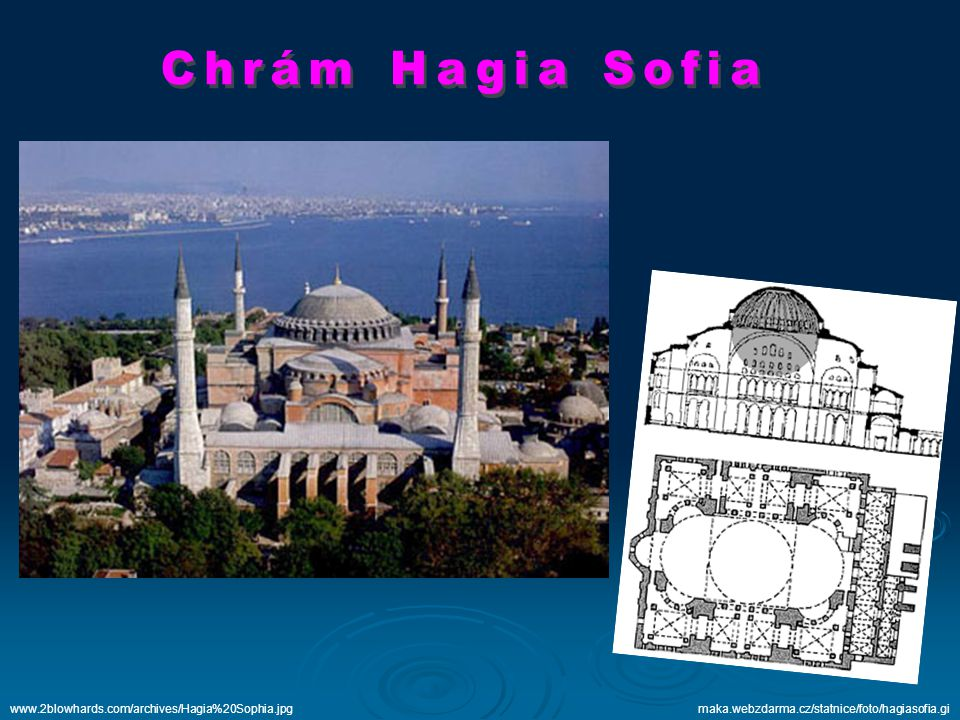Chrám Hagia Sofia www.2blowhards.com/archives/Hagia%20Sophia.jpg