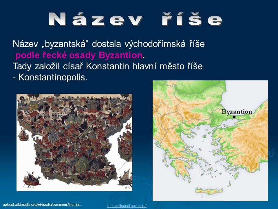 """Název """"byzantská dostala východořímská říše"""