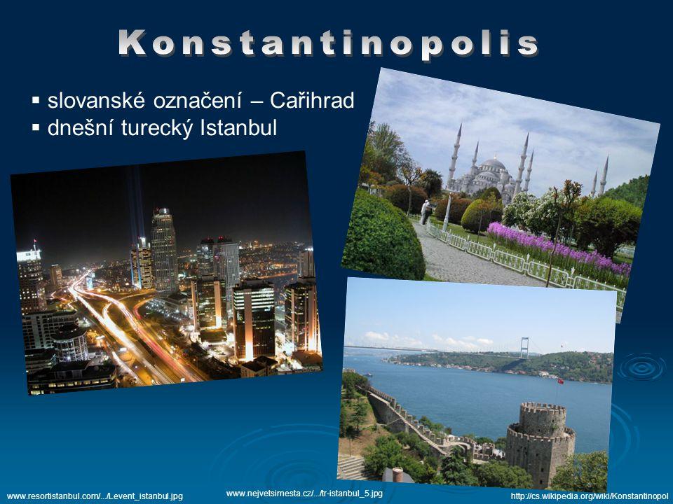 slovanské označení – Cařihrad dnešní turecký Istanbul