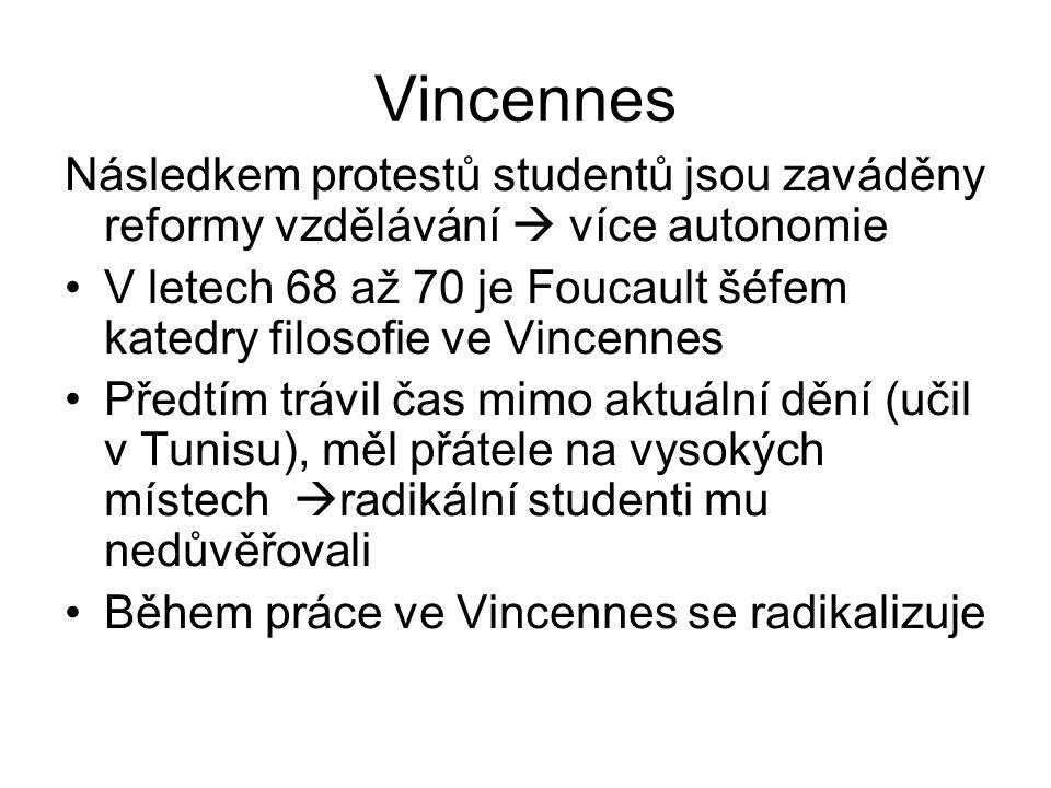 Vincennes Následkem protestů studentů jsou zaváděny reformy vzdělávání  více autonomie.