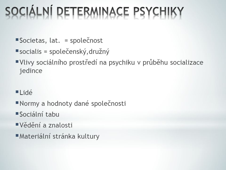 SOCIÁLNÍ DETERMINACE PSYCHIKY