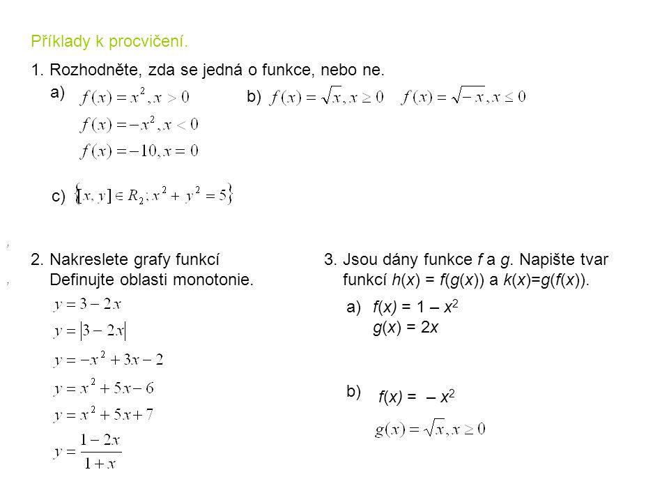 1. Rozhodněte, zda se jedná o funkce, nebo ne. a) b)