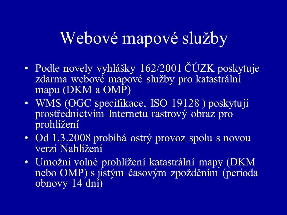 Webové mapové služby Podle novely vyhlášky 162/2001 ČÚZK poskytuje zdarma webové mapové služby pro katastrální mapu (DKM a OMP)