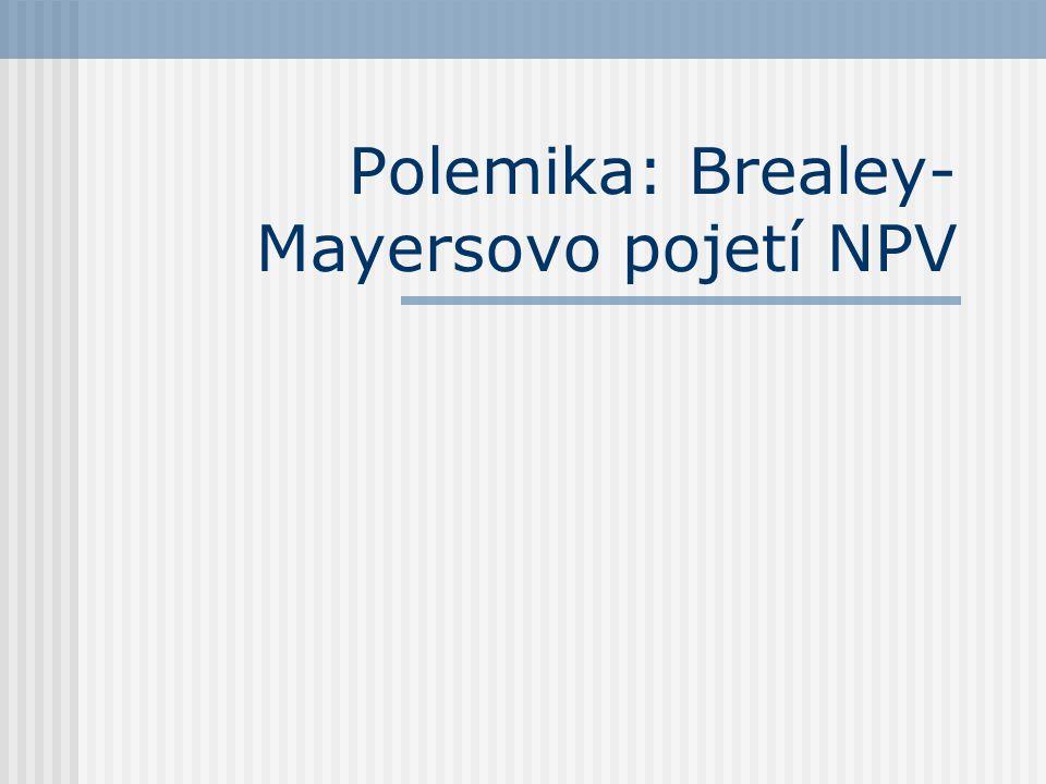 Polemika: Brealey-Mayersovo pojetí NPV
