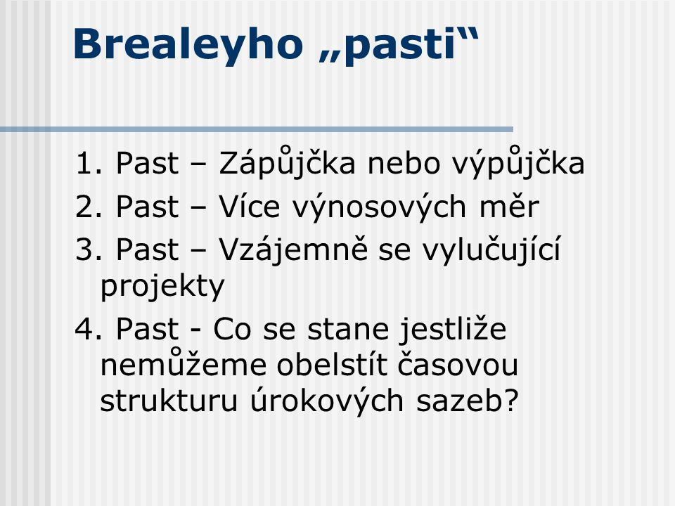 """Brealeyho """"pasti 1. Past – Zápůjčka nebo výpůjčka"""