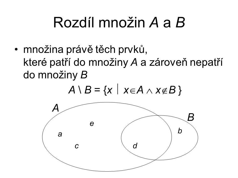 Rozdíl množin A a B množina právě těch prvků, které patří do množiny A a zároveň nepatří do množiny B.