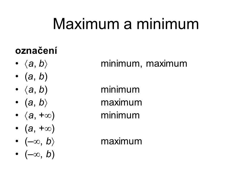 Maximum a minimum označení a, b (a, b) a, b) (a, b a, +) (a, +)