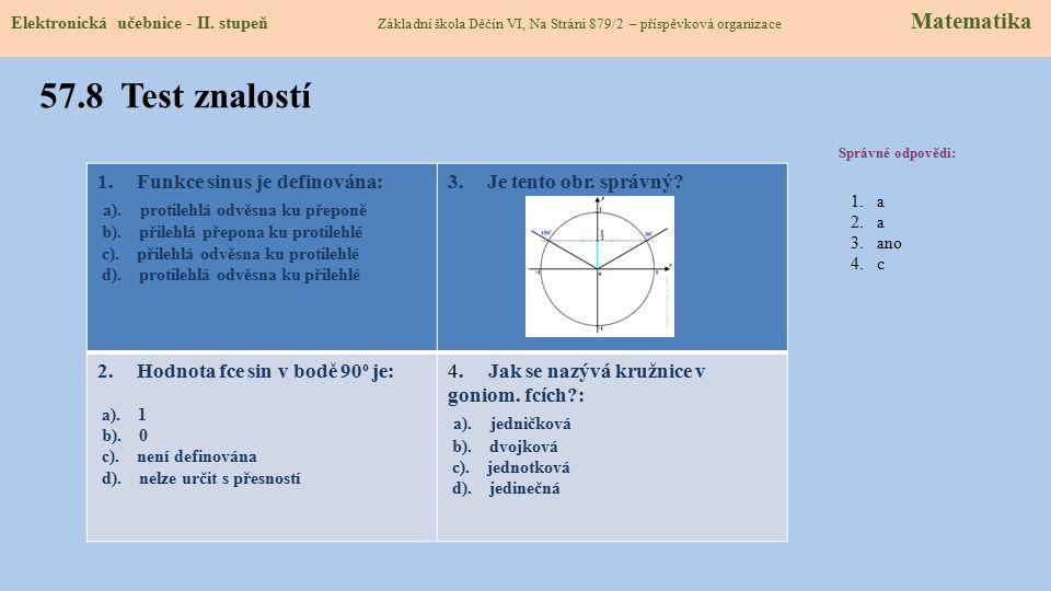 57.8 Test znalostí a). protilehlá odvěsna ku přeponě a). jedničková