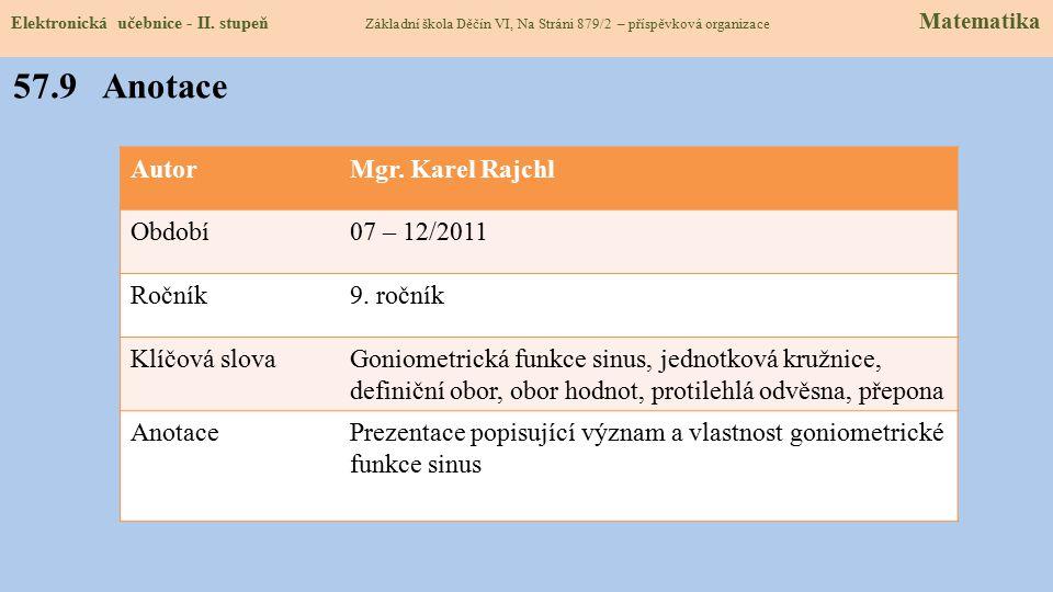 57.9 Anotace Autor Mgr. Karel Rajchl Období 07 – 12/2011 Ročník