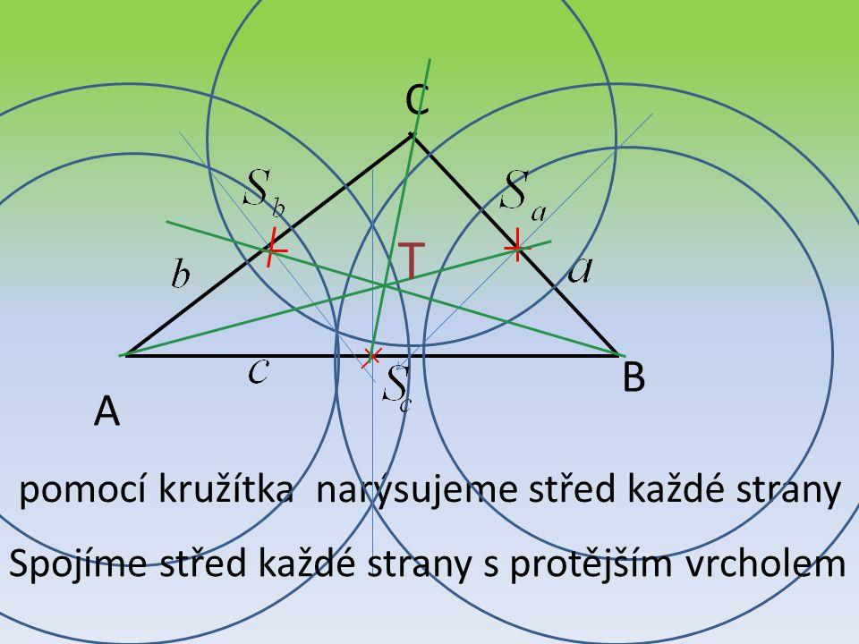 T C B A pomocí kružítka narýsujeme střed každé strany