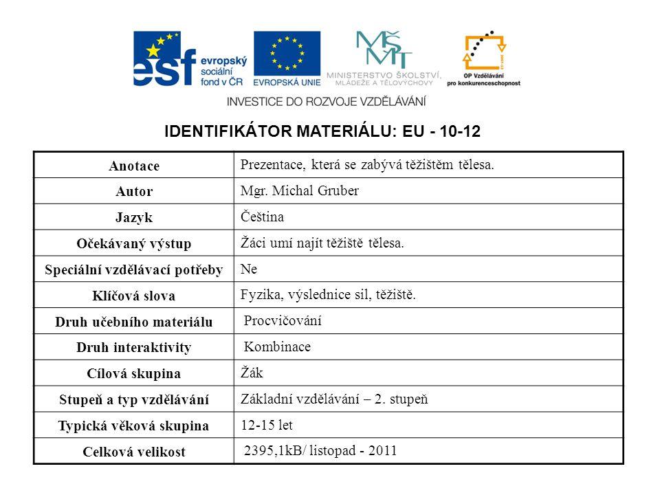 IDENTIFIKÁTOR MATERIÁLU: EU - 10-12