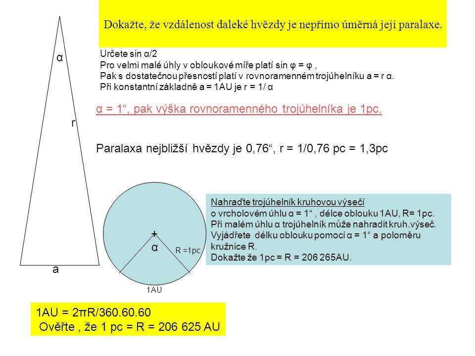 Dokažte, že vzdálenost daleké hvězdy je nepřímo úměrná její paralaxe.