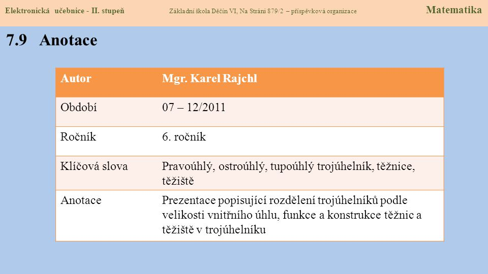 7.9 Anotace Autor Mgr. Karel Rajchl Období 07 – 12/2011 Ročník