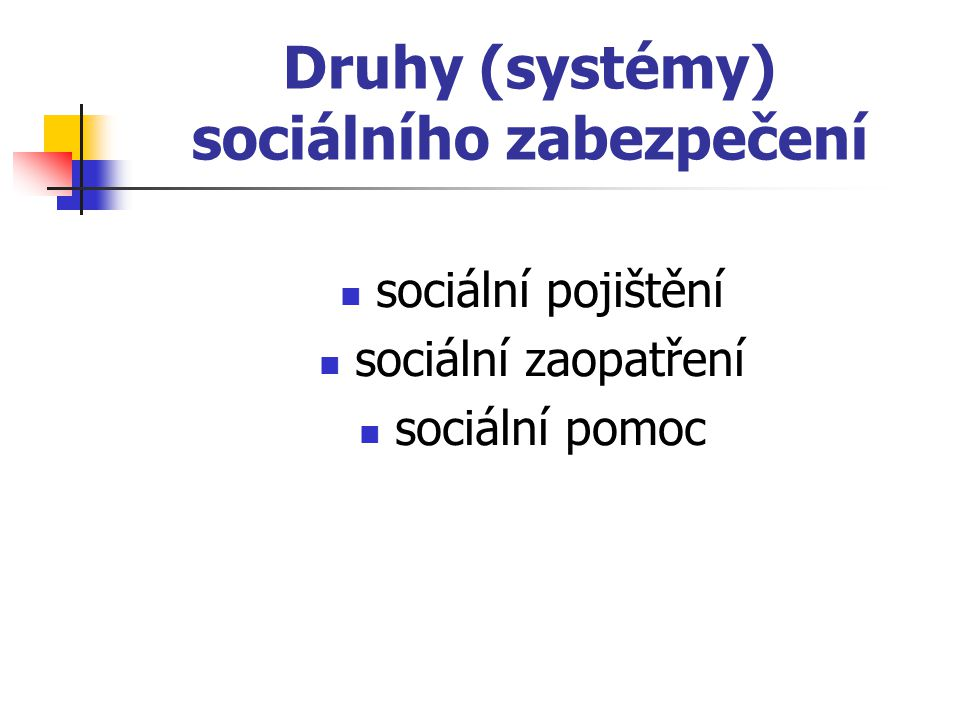Druhy (systémy) sociálního zabezpečení