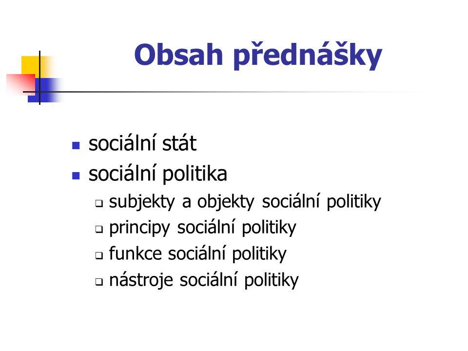 Obsah přednášky sociální stát sociální politika