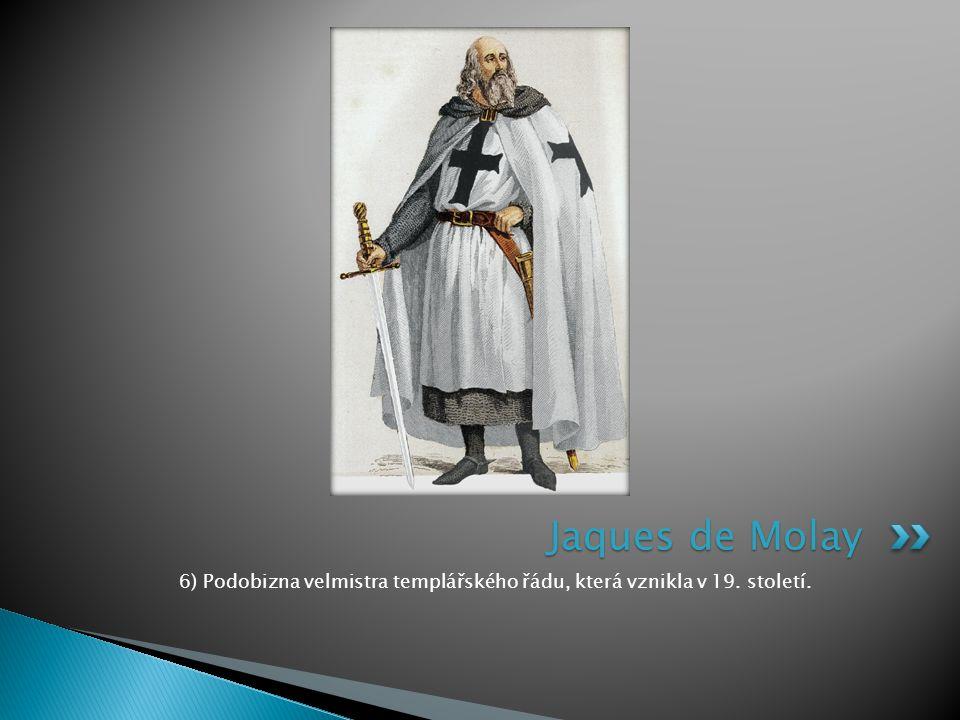 6) Podobizna velmistra templářského řádu, která vznikla v 19. století.
