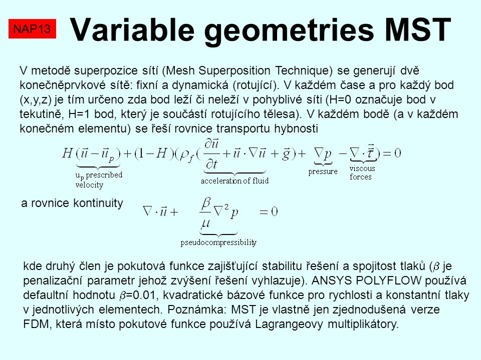 Variable geometries MST