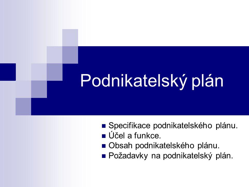 Podnikatelský plán Specifikace podnikatelského plánu. Účel a funkce.