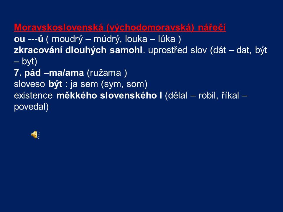 Moravskoslovenská (východomoravská) nářečí