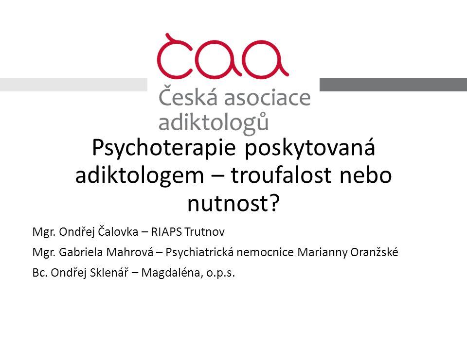 Psychoterapie poskytovaná adiktologem – troufalost nebo nutnost