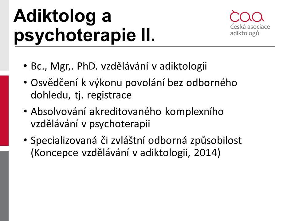Adiktolog a psychoterapie II.