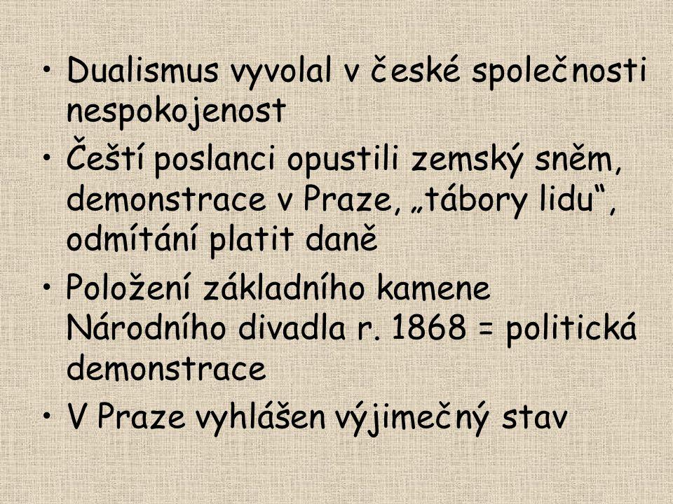 Dualismus vyvolal v české společnosti nespokojenost