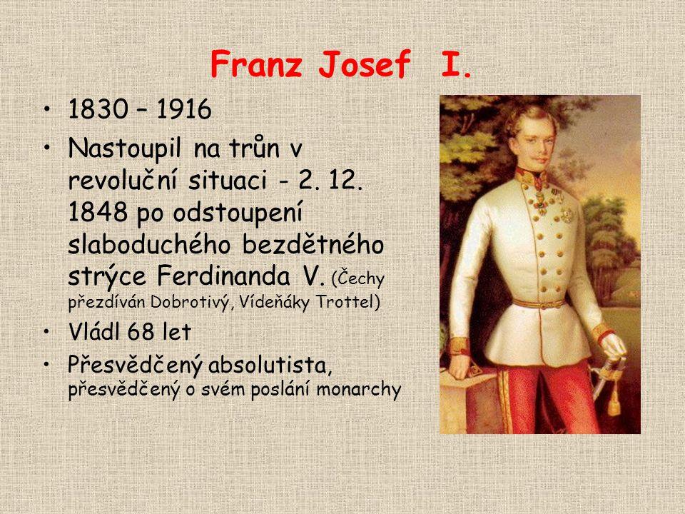 Franz Josef I. 1830 – 1916.