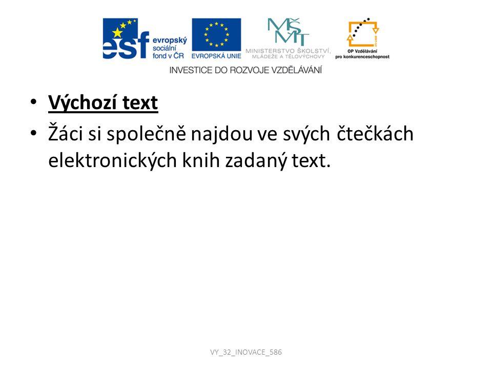Výchozí text Žáci si společně najdou ve svých čtečkách elektronických knih zadaný text.