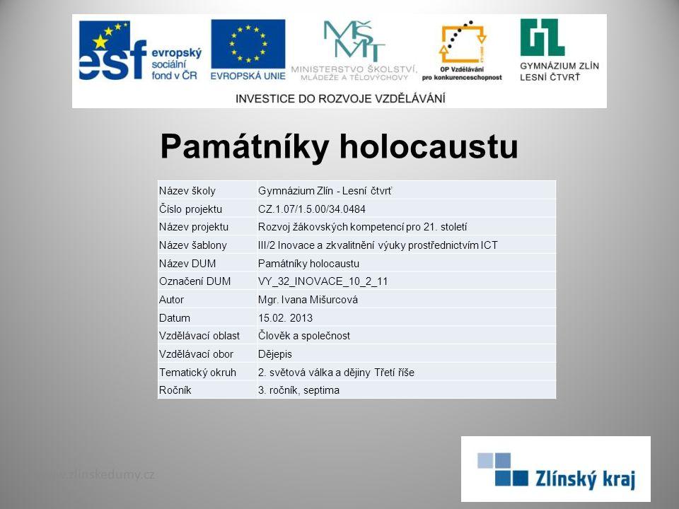 Památníky holocaustu www.zlinskedumy.cz Název školy
