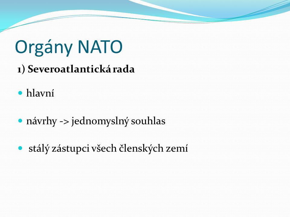 Orgány NATO 1) Severoatlantická rada hlavní