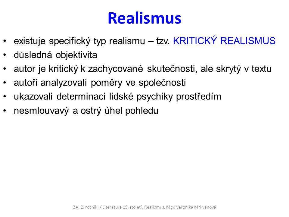 Realismus existuje specifický typ realismu – tzv. KRITICKÝ REALISMUS