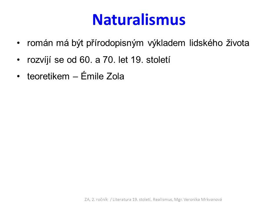 Naturalismus román má být přírodopisným výkladem lidského života