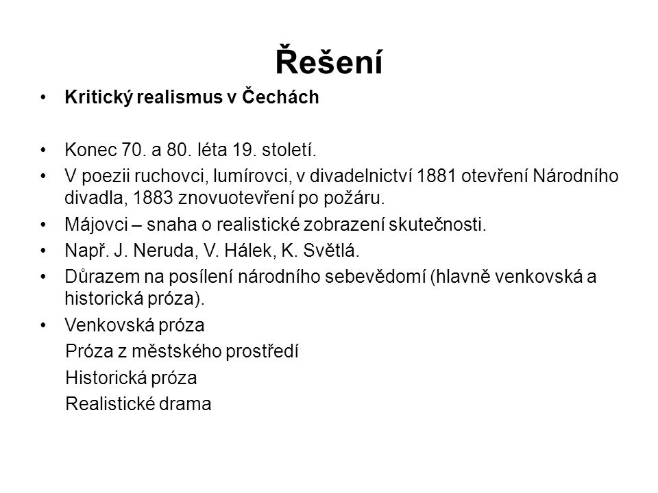 Řešení Kritický realismus v Čechách Konec 70. a 80. léta 19. století.